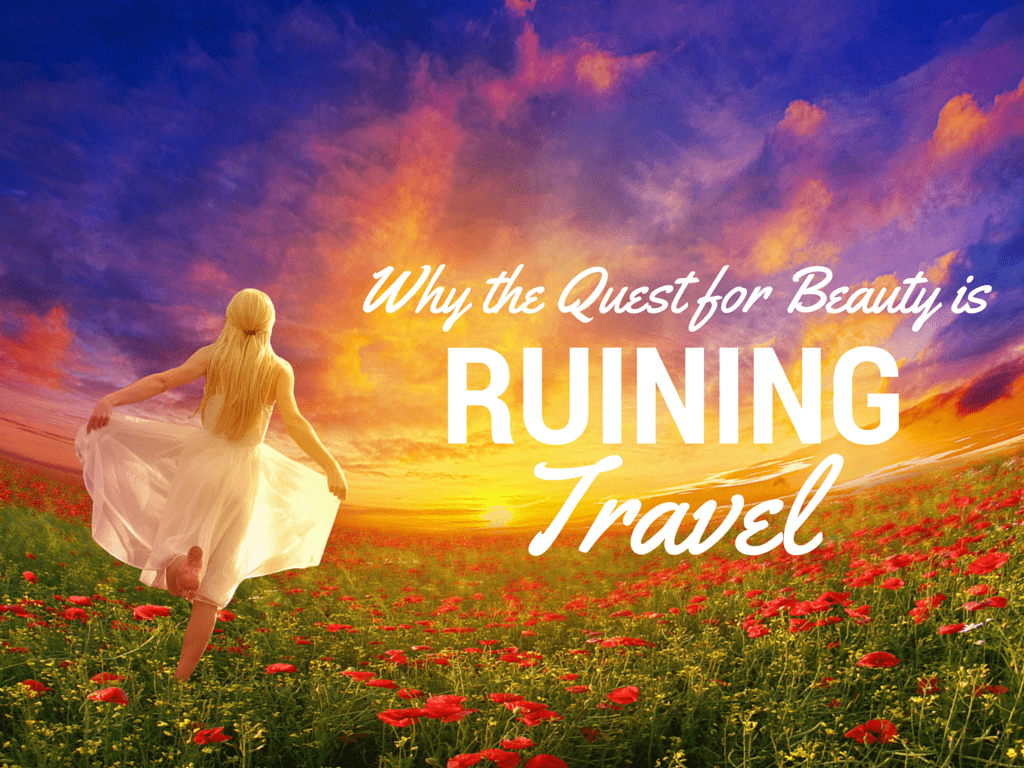 Beauty ruining travel