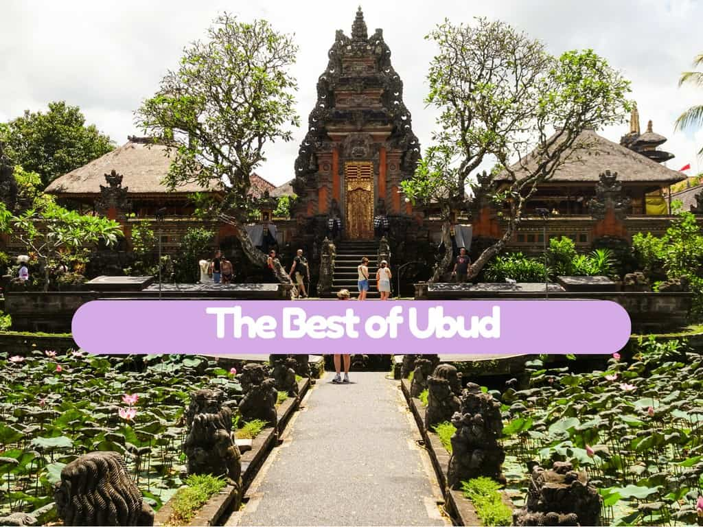 the best of Ubud