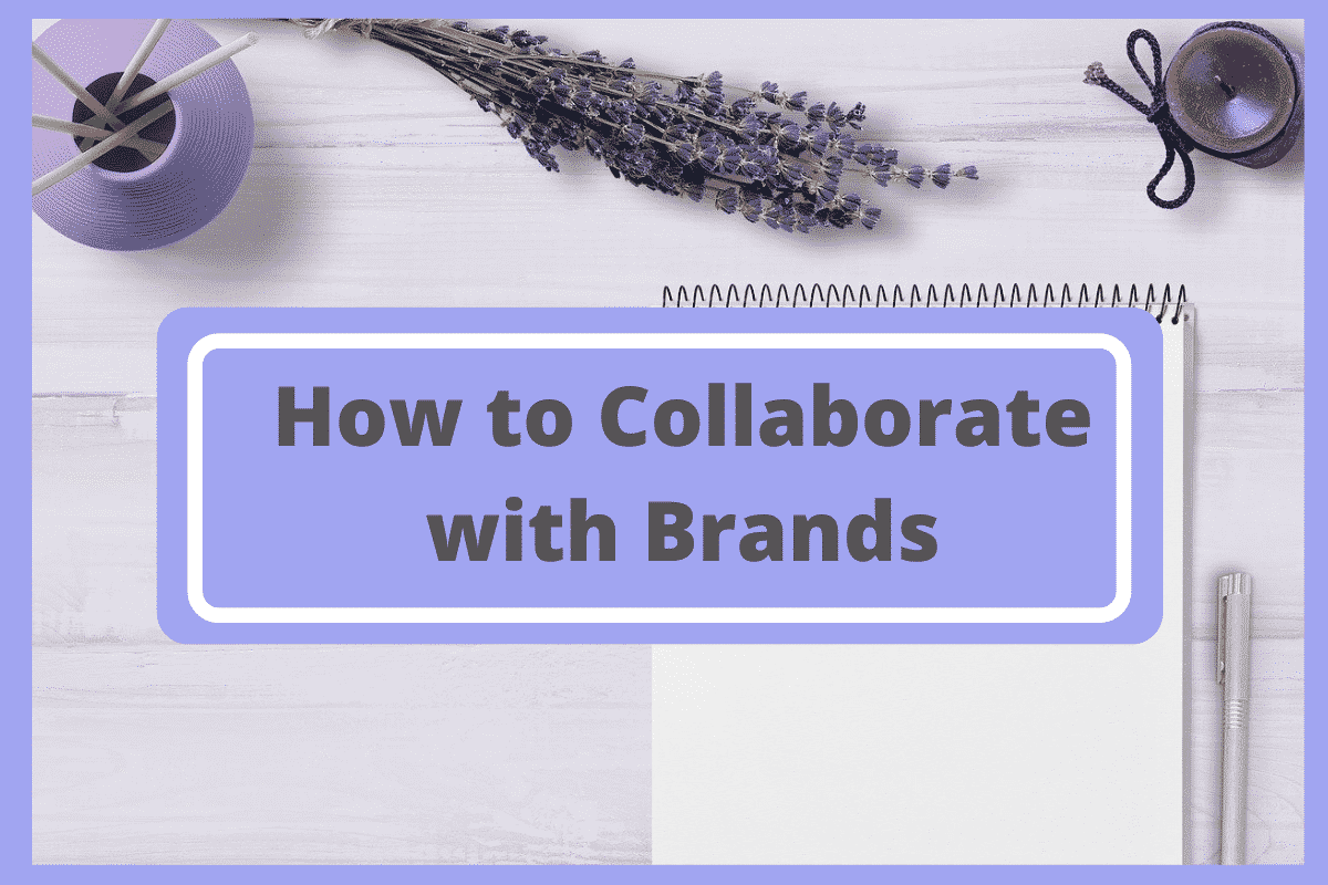 Lavender and notepad on white background with text: how to collaborate with brands