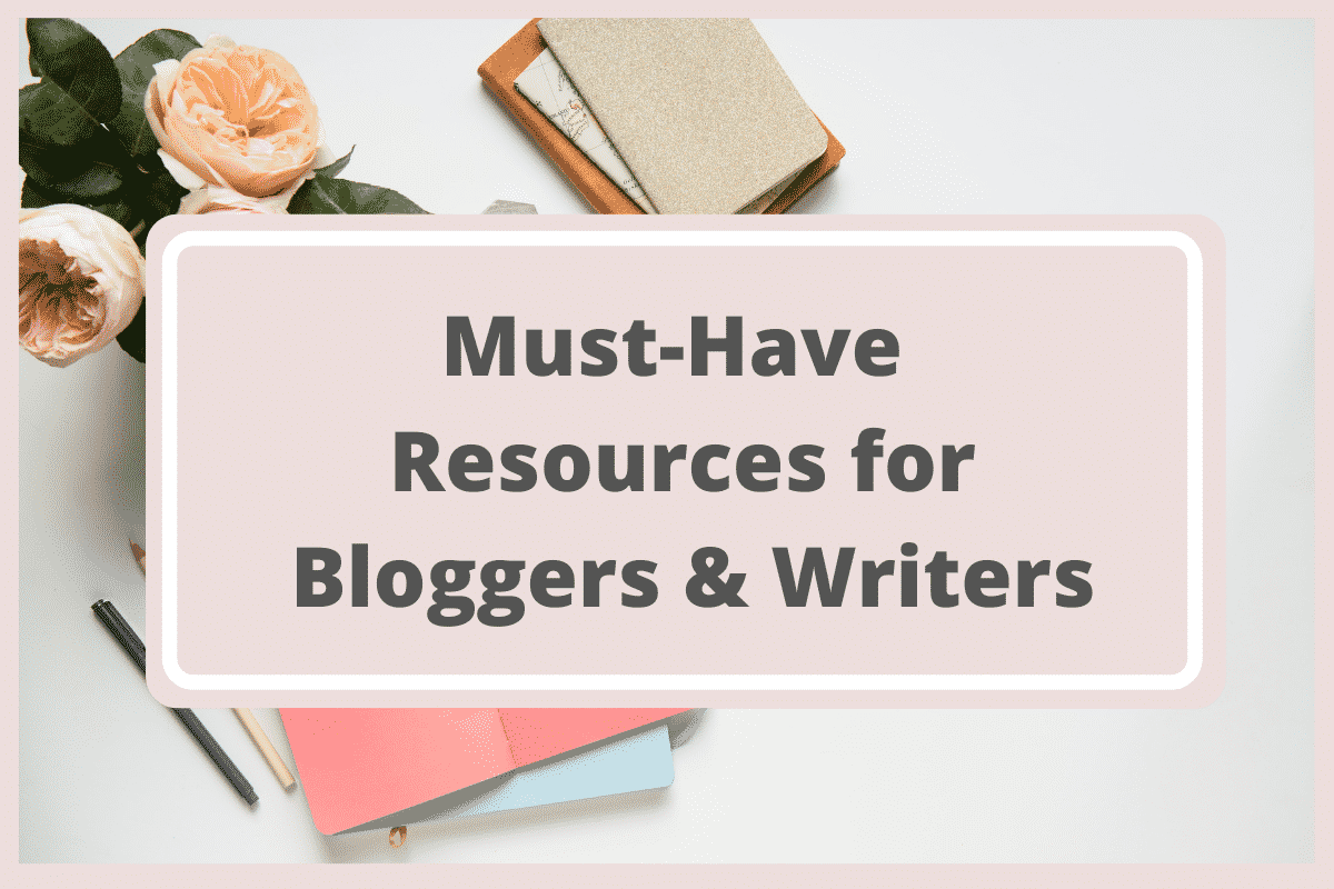 Must have resources for bloggers and writers